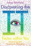 Discovering the It Factor within You: Developing Your Charismatic Personality - Leesa Rowland
