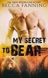 My Secret to Bear - Becca Fanning