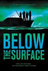 Below the Surface - Tim Shoemaker