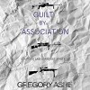 Guilt by Association - Gregory Ashe, Tristan James Mabry