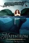 Maelstrom - Nadia Scrieva