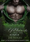 Manipulator Of Elements - Earth: A New Adult Urban Fantasy / New Adult Paranormal Romance Novel - Jae Vogel, Timothy Mayer