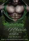 Manipulator Of Elements - Earth: A New Adult Urban Fantasy / New Adult Paranormal Romance Novel - Jae Vogel, Timothy Mayer