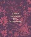 Album kwiatowe Elizy Orzeszkowej - Eliza Orzeszkowa