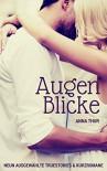 AugenBlicke: Neun ausgewählte Truestories und Kurzromane - Anna Thur