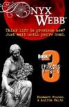 Onyx Webb: Book Three: Episodes 7, 8, 9 by Richard Fenton (2015-10-22) - Richard Fenton & Andrea Waltz