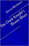 The Dark Knight's Boner Rises (Erotic Parodies Book 2) - Raven Blackbird