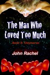 The Man Who Loved Too Much - Book 3: Oxymoron - John Rachel