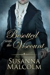 Besotted with the Viscount - Susanna Malcolm
