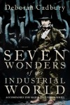 Seven Wonders of the Industrial World - Deborah Cadbury