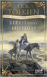Beren und Lúthien - J.R.R. Tolkien, Alan Lee,  Christopher Tolkien, Hans-Ulrich Möhring, Helmut W. Pesch