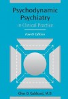 Psychodynamic Psychiatry in Clinical Practice - Glen O. Gabbard