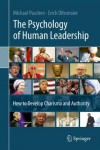 The Psychology of Human Leadership: How To Develop Charisma and Authority - Michael Paschen, Erich Dihsmaier