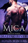 Mica: Mating Fever (Dragon Horde Book 1) - Ronin Winters