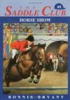 Horse Show (Saddle Club #8) - Bonnie Bryant