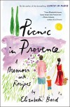 Picnic in Provence: A Memoir with Recipes - Elizabeth Bard