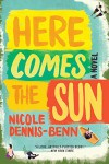 Here Comes the Sun: A Novel - Nicole Dennis-Benn