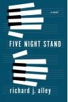 Five Night Stand: A Novel - Richard J. Alley
