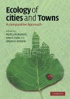 Ecology of Cities and Towns: A Comparative Approach - Mark J. McDonnell, Amy K. Hahs, Jürgen H. Breuste