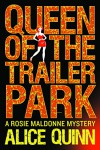Queen of the Trailer Park (Rosie Maldonne's World Book 1) - Alice Quinn, Alexandra Maldwyn-Davies