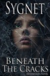 Beneath the Cracks - L.S. Sygnet