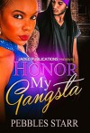Honor My Gangsta - Pebbles Starr