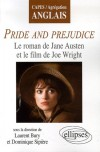 Pride And Prejudice: Le Roman De Jane Austen Et Le Film De Joe Wright - Laurent Bury