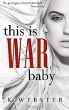 This is War, Baby - RE&D - Vanessa Leret Bridges, K.  Webster