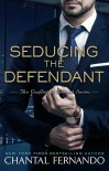 Seducing the Defendant (The Conflict of Interest Series) - Chantal Fernando