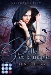 Belle et la magie, Band 1: Hexenherz - Valentina Fast