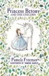 Princess Betony And The Unicorn - Pamela Freeman, Tamsin Ainslie