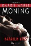 Karanlık Ateş (Ateş, #1) - Karen Marie Moning, Aylin Kalay