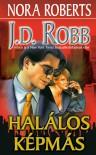 Halálos képmás (In Death, #16) - J.D. Robb, Kiss Tamás