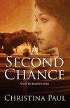 A Second Chance: First in the Bradford Series - Christina Paul