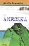 Aneczka - Hanka Lemańska