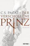 Der verschollene Prinz: Roman - C.S. Pacat, Viola Siegemund