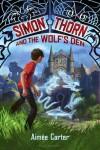 Simon Thorn and the Wolf's Den - Aimee Carter