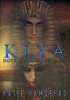 KIYA: Hope of the Pharaoh (Kiya Trilogy #1) - Katie Hamstead
