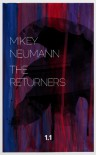The Returners: Season One Part One - Mikey Neumann