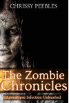 The Zombie Chronicles (Apocalypse Infection Unleashed Series) - Chrissy Peebles