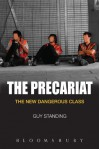 The Precariat: The New Dangerous Class - Guy Standing