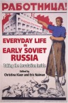 Everyday Life in Early Soviet Russia: Taking the Revolution Inside - Christina Kiaer, Eric Naiman