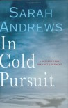 In Cold Pursuit: A Mystery From The  Last Continent - Sarah Andrews