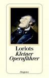 Loriots kleiner Opernführer - Loriot
