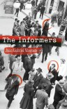 The Informers: Translated from the Spanish by Anne McLean - Juan Gabriel Vasquez