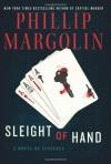 Sleight of Hand: A Novel of Suspense - Phillip Margolin
