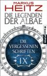 Die Vergessenen Schriften 9: Die Legenden der Albae - Markus Heitz