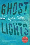 Ghost Lights: A Novel - Lydia Millet
