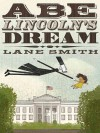 Abe Lincoln's Dream - Lane Smith