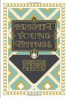 Bright Young Things: A Modern Guide to the Roaring Twenties - Alison Maloney